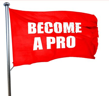become: become a pro, 3D rendering, a red waving flag Stock Photo