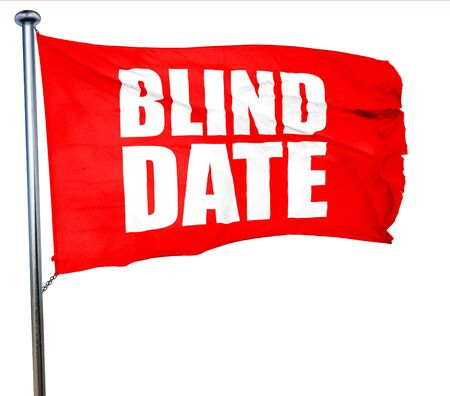 Blind Date: blind date, 3D rendering, a red waving flag