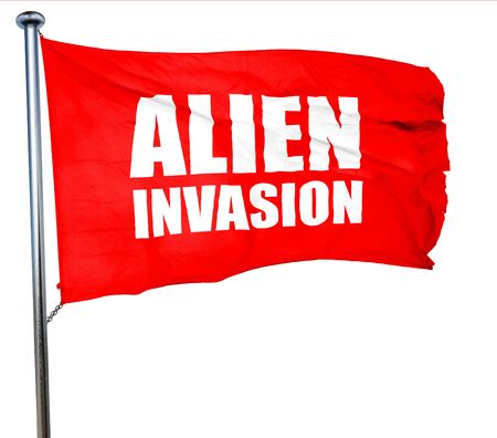 an invasion: alien invasion, 3D rendering, a red waving flag