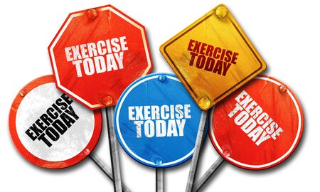 streetsign: exercise today, 3D rendering, rough street sign collection Stock Photo