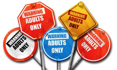 only adults: adults only sign with some vivid colors, 3D rendering, rough street sign collection
