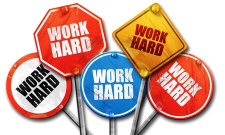 careerist: work hard, 3D rendering, rough street sign collection