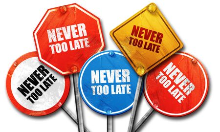 too late: never too late, 3D rendering, rough street sign collection Stock Photo