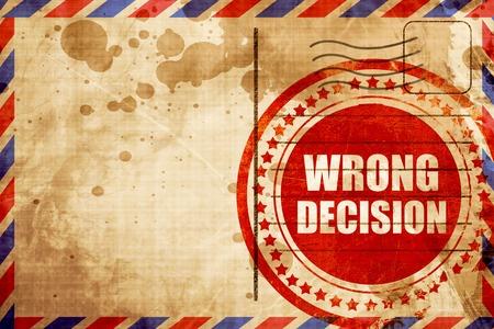 wrong: wrong decision