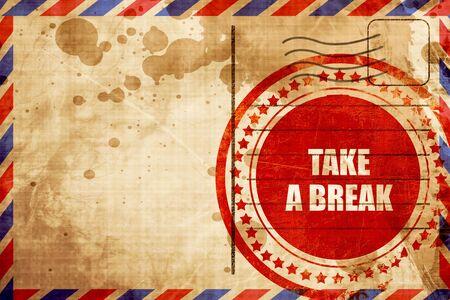 take a break: take a break