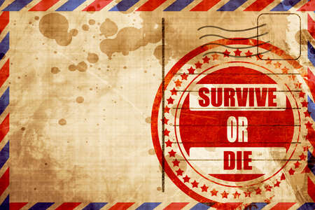survive: survive or die sign with some soft flowing lines