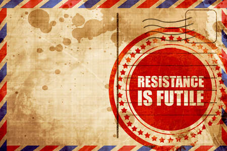 assimilate: resistance is futile, red grunge stamp on an airmail background