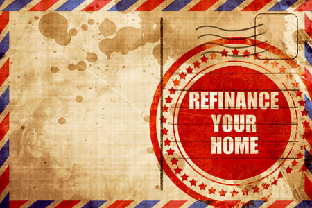 refinancing interest rates: refinance your home, red grunge stamp on an airmail background
