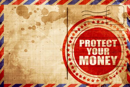 protecting your business: protect your money, red grunge stamp on an airmail background