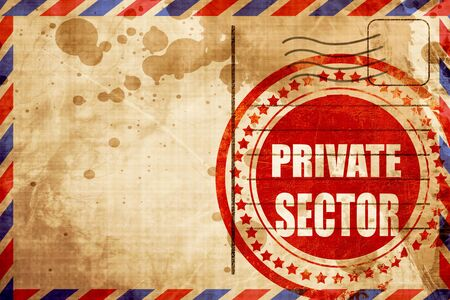private domain: private sector, red grunge stamp on an airmail background