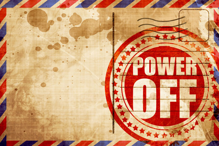 power off: power off, red grunge stamp on an airmail background