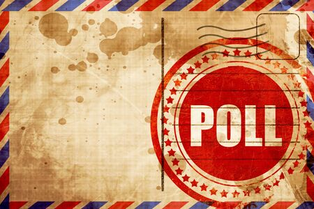 poll: poll, red grunge stamp on an airmail background