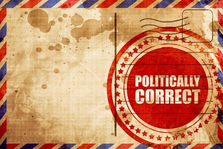 politically: politically correct, red grunge stamp on an airmail background