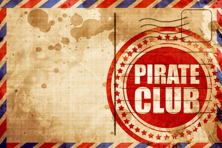 airmail: pirate club, red grunge stamp on an airmail background Stock Photo