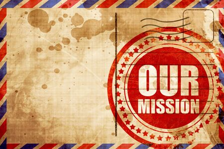 our vision: our mission, red grunge stamp on an airmail background