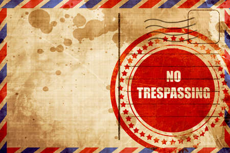 trespassing: No trespassing sign with black and orange colors, red grunge stamp on an airmail background
