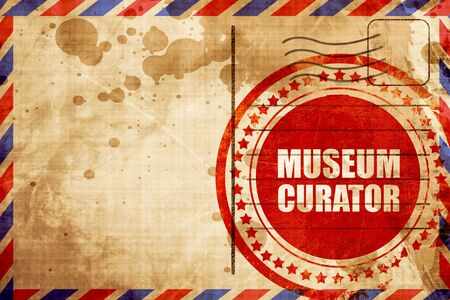 curator: museum curator, red grunge stamp on an airmail background
