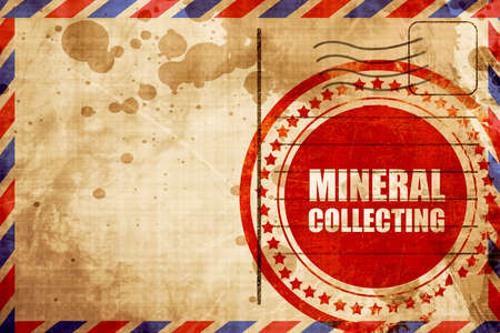 stamp collecting: mineral collecting, red grunge stamp on an airmail background