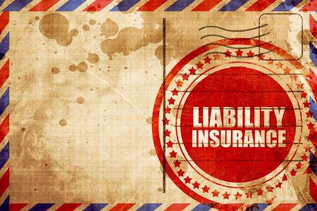 liability insurance: liability insurance, red grunge stamp on an airmail background