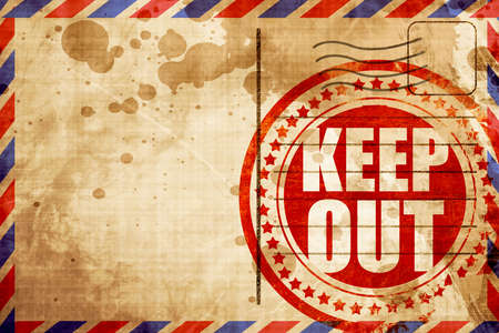 access restricted: keep out, red grunge stamp on an airmail background
