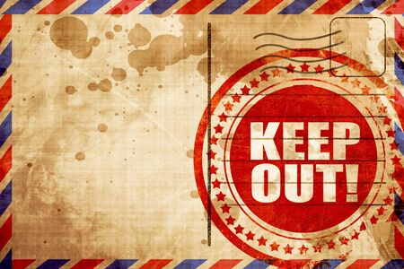 keep out: keep out!, red grunge stamp on an airmail background