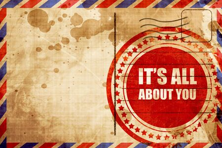 about you: its all about you, red grunge stamp on an airmail background