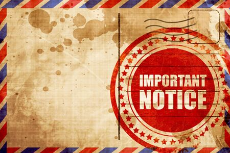 important notice: important notice, red grunge stamp on an airmail background