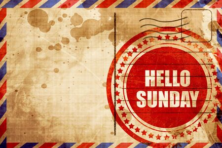 airmail stamp: hello sunday, red grunge stamp on an airmail background