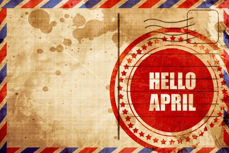 airmail stamp: hello april, red grunge stamp on an airmail background