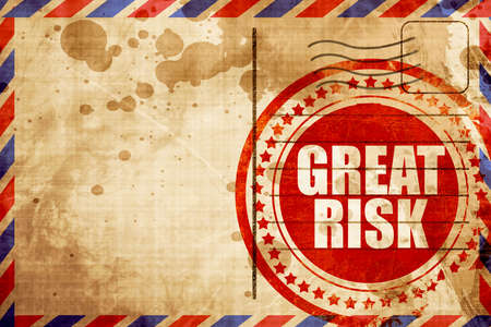oblivious: great risk, red grunge stamp on an airmail background