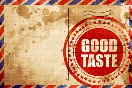 taste: good taste, red grunge stamp on an airmail background