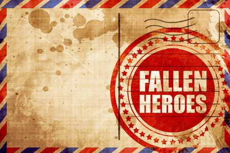 heros: fallen heroes, red grunge stamp on an airmail background