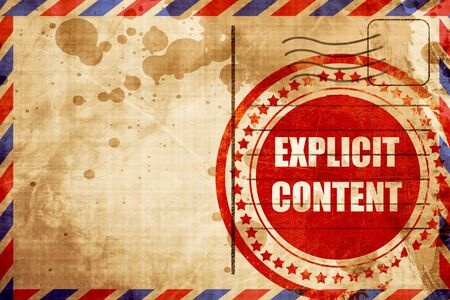 Explicit content sign with some vivid colors, red grunge stamp on an airmail background
