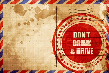 dont drink and drive: dont drink and drive, red grunge stamp on an airmail background