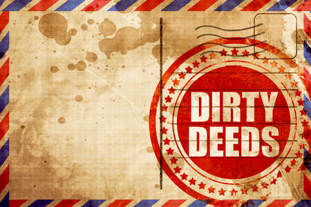 deeds: dirty deeds, red grunge stamp on an airmail background