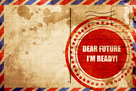 dear: dear future im ready, red grunge stamp on an airmail background