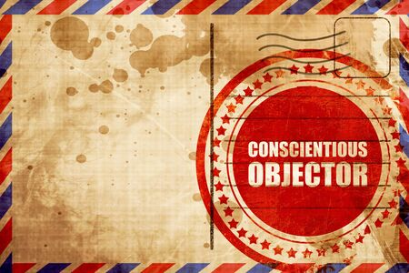 conscientious: conscientious objector, red grunge stamp on an airmail background
