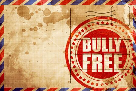 bully: bully free, red grunge stamp on an airmail background