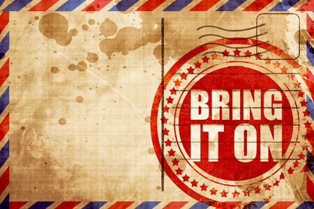 bring: bring it on, red grunge stamp on an airmail background