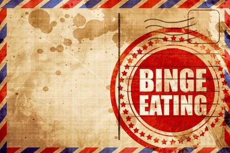 binge: binge eating, red grunge stamp on an airmail background