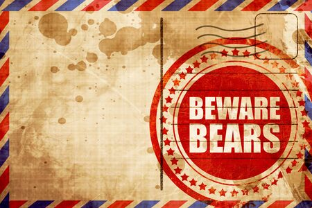 beware: beware bears, red grunge stamp on an airmail background