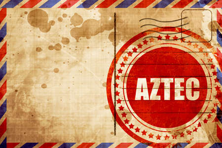conquered: aztec, red grunge stamp on an airmail background