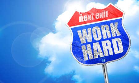 work hard, 3D rendering, blue street sign