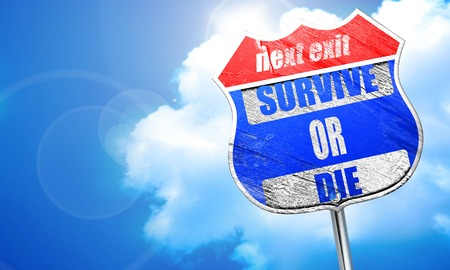 survive: survive or die sign with some soft flowing lines, 3D rendering, blue street sign