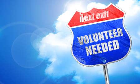 needed: volunteer needed, 3D rendering, blue street sign