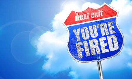 youre fired, 3D rendering, blue street sign Stock Photo