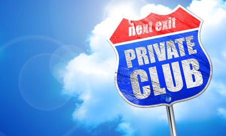 private club: private club, 3D rendering, blue street sign