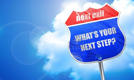 what's ahead: whats your next step, 3D rendering, blue street sign