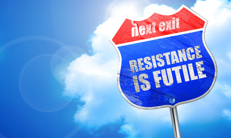assimilate: resistance is futile, 3D rendering, blue street sign
