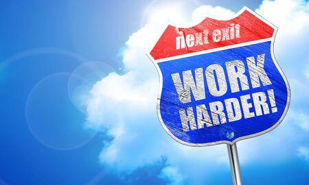 harder: work harder, 3D rendering, blue street sign Stock Photo